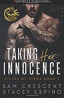 Taking Her Innocence (Killer of Kings #1)