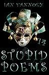 Stupid Poems 14