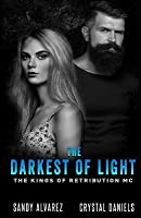 The Darkest of Light (The Kings of Retribution MC, #2)