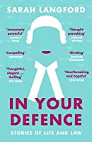 In Your Defence: True Stories of Life and Law