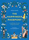 The Happiness Passport: A world tour of joyful living in 50 words