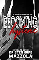 Becoming Hysteric: A Standalone Rock Star Romance