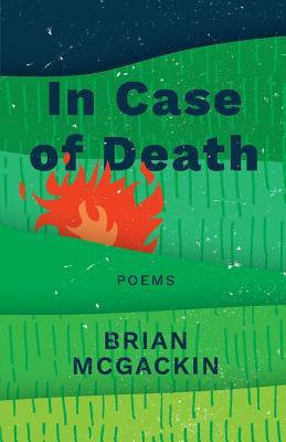 In Case of Death by Brian McGackin