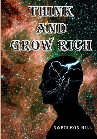 Think and Grow Rich: Napoleon Hill's Timeless Classic