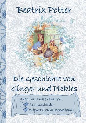 Die Geschichte von Ginger und Pickles (inklusive Ausmalbilder und Cliparts zum Download): The Tale of Ginger and Pickles