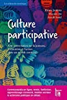 Culture participative: Une conversation sur la jeunesse, l'éducation et l'action dans un monde connecté. (Les enfants du numérique)