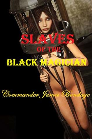 Commander James Bondage Slaves Of The Black Magician