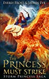 The Princess Must Strike (Storm Princess Saga, #2)