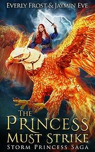 The Princess Must Strike (Storm Princess Saga, #2)