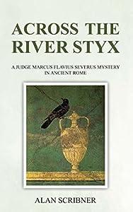 Across the River Styx (Judge Marcus Flavius Severus Mystery #6)