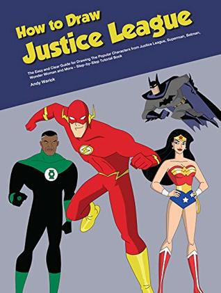How To Draw Justice League The Easy And Clear Guide For Drawing The Popular Characters From Justice League Superman Batman Wonder Woman And More Step By Step Tutorial Book By Andy Warick Welcome to the one and only amino for everything league of legends + riot games! how to draw justice league the easy