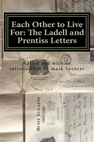 Each Other to Live For: the Ladell and Prentiss Letters