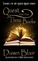 Quest for the Three Books (Sacred Knight) (Volume 1)