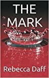THE MARK by Rebecca Daff