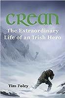 Crean: The Extraordinary Life Of An Irish Hero