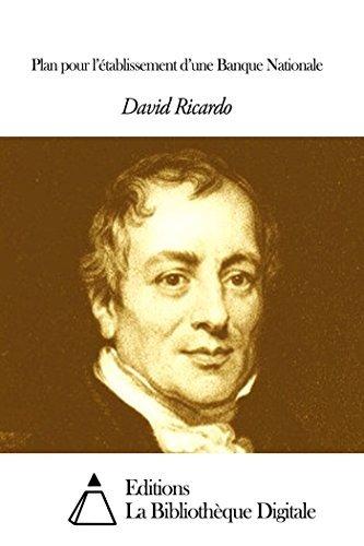 Plan pour l'établissement d'une Banque Nationale David Ricardo