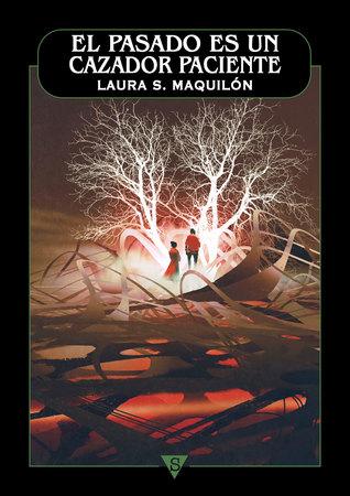El pasado es un cazador paciente by Laura S. Maquilón