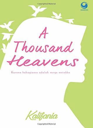 A Thousand Heavens : Karena Bahagiamu adalah surga untuku by Kalifania