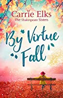 By Virtue Fall (The Shakespeare Sisters)