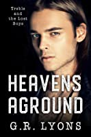 Heavens Aground (Treble and the Lost Boys #2)
