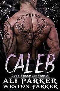 Caleb (The Lost Breed MC #6)