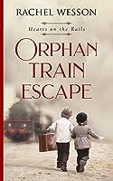 Orphan Train Escape (Hearts On The Rails, #1)