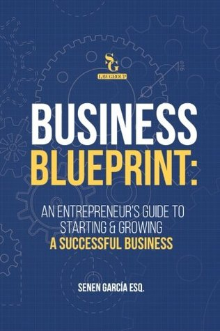 Business Blue Print:: An Entrepreneur´s Guide to Starting & Growing A Successful Business