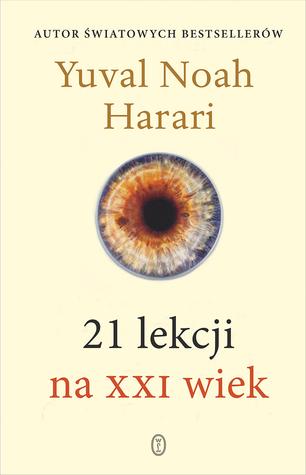 21 lekcji na XXI wiek by Yuval Noah Harari