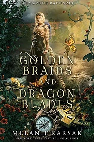 Golden Braids and Dragon Blades (Steampunk Fairy Tales: Rapunzel #4)
