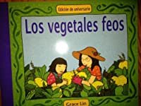 Los vegetales feos, Edicion de aniversario (Opening the World of Learning)