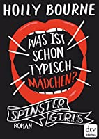 Spinster Girls – Was ist schon typisch Mädchen?: Roman