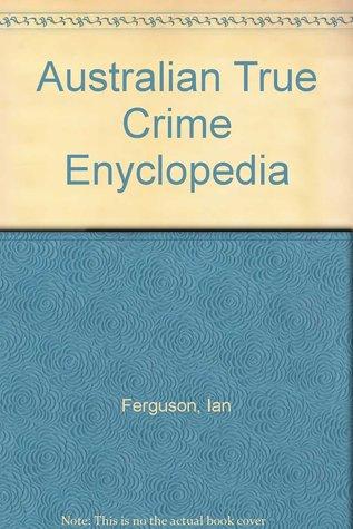 Australian True Crime Enyclopedia