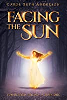 Facing the Sun (Sun-Blessed Trilogy, #1)