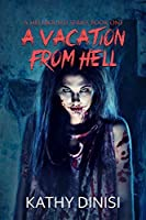 A Vacation from Hell (The Hellbound Series Book 1)