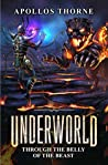 Through the Belly of the Beast (Underworld, #2)
