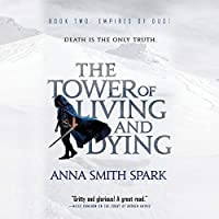 The Tower of Living and Dying (Empires of Dust #2)