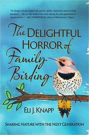 The Delightful Horror of Family Birding: Sharing Nature with the Next Generation
