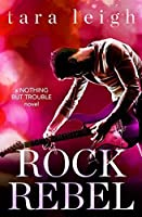Rock Rebel (Nothing But Trouble #3)