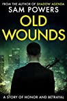 Old Wounds: A crime noir story of honor and betrayal