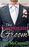 The Corporate Groom (Billionaire Marriage Brokers #8)