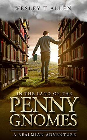 In The Land Of The Penny Gnomes by Wesley T. Allen
