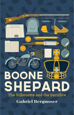 Boone Shepard: The Silhouette and the Sacrifice (Boone Shepard, #3)