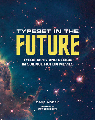 Cover of Typeset in the Future: Typography and Design in Science Fiction Movies by Dave Addey