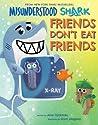 Misunderstood Shark: Friends Don't Eat Friends ebook download free