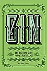 Gin: The Essential Guide for Gin Aficionados