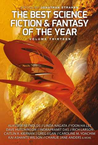 The Best Science Fiction and Fantasy of the Year Volume Thirteen by Jonathan Strahan