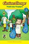 Curious George: Trash into Treasure (CGTV Reader)