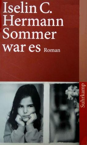 Sommer War Es by Iselin C. Hermann