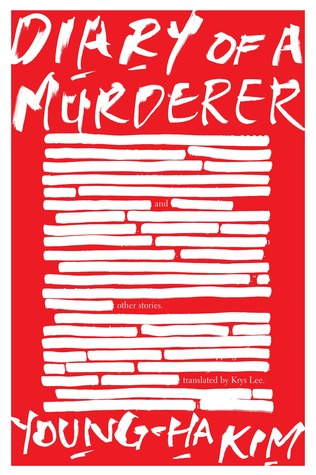 "Cover of Young-Ha Kim's ""Diary of a Murderer"""