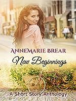 New Beginnings: A Romantic Short Stories Anthology